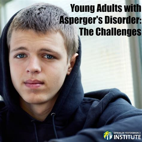 Young Adults with Asperger's Disorder: The Challenges