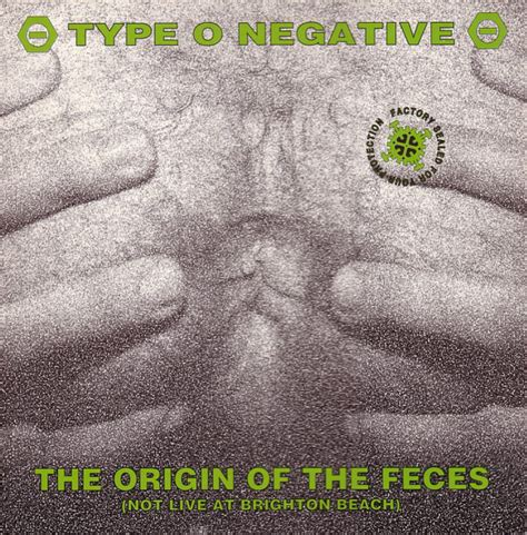 Type O Negative - The Origin Of The Feces (Not Live At